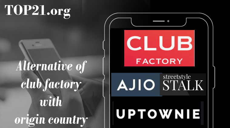 Top 10 alternative of club factory with origin country